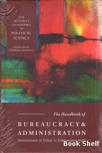 THE HANDBOOK OF BUREAUCRACY & ADMINISTRATION