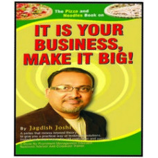 IT IS YOUR BUSINESSMAKE IT BIG