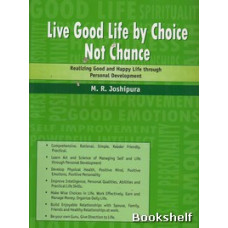 LIVE GOOD LIFE BY CHOICE NOT CHANCE