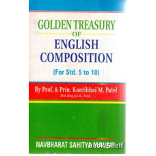 GOLDEN TREASURY OF ENGLISH COMPOSITION (STD. 5 TO 10)