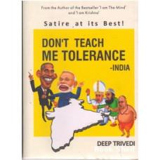 DONT TEACH  ME TOLERANCE INDIA