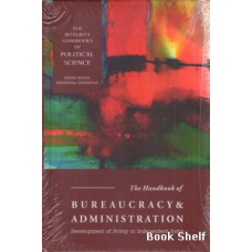 THE HANDBOOK OF BUREAUCRACY & ADMINISTRATION