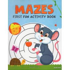 MAZES FIRST FUN ACTIVITY BOOK