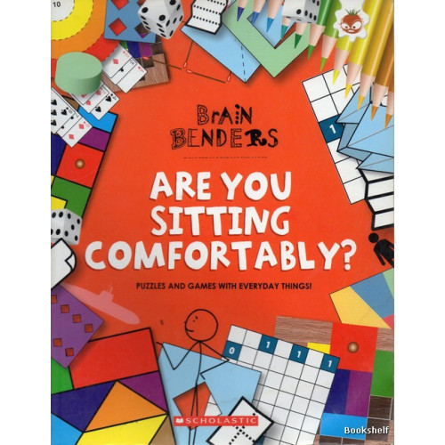 ARE YOU SITTING COMFORTABLY