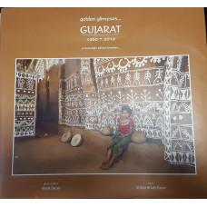 GOLDEN GLIMPSES GUJARAT 1960 TO 2010