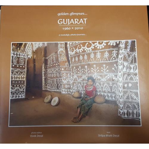 GOLDEN GLIMPSES GUJARAT 1960 TO 2010