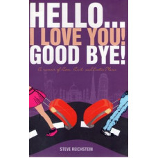 HELLO I LOVE YOU GOOD BYE