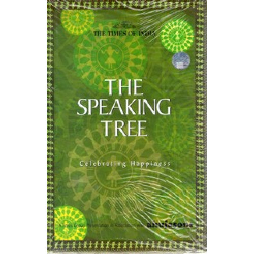 THE SPEAKING TREE CELEBRATING HAPPINESS
